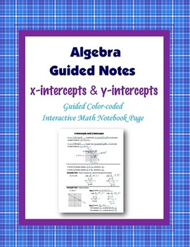 Algebra Guided Interactive Math Notebook Page: x and y-intercepts.