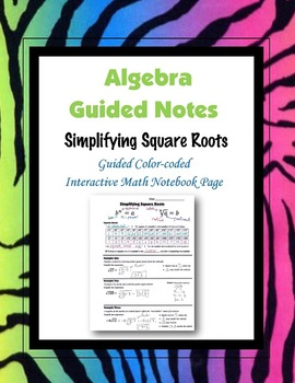 Algebra Guided Interactive Math Notebook Page: Simplifying Square Roots.