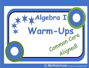 Algebra I Common Core Aligned Warm-ups