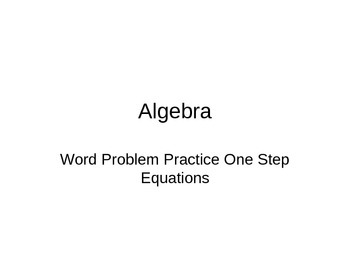 Algebra I Common Core One Step Equation Word Problem Powerpoint