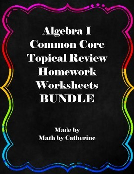 Algebra I Common Core Regents Review Homework Worksheets BUNDLE