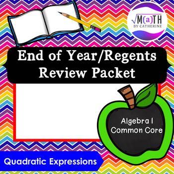 Algebra I Common Core Regents Review Topic #12- Quadratic Expressions
