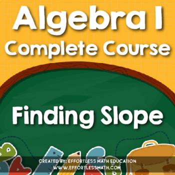 Algebra I Complete Course: Finding Slope