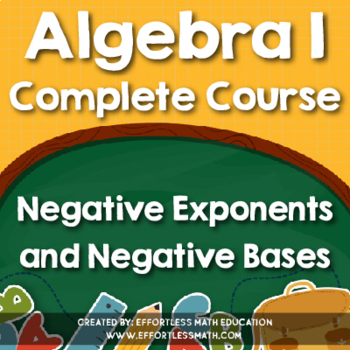 Algebra I Complete Course: Negative Exponents and Negative Bases
