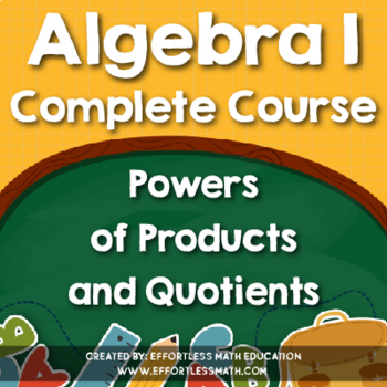 Algebra I Complete Course: Powers of Products and Quotients
