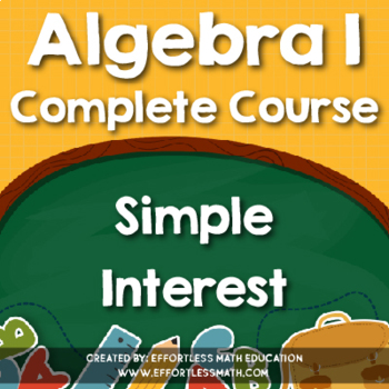 Algebra I Complete Course: Simple Interest