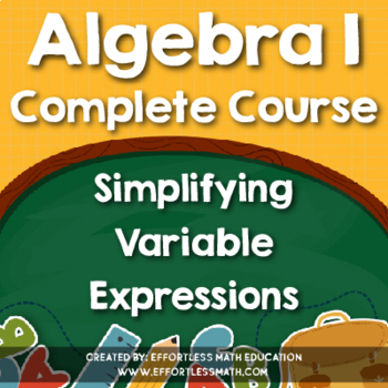 Algebra I Complete Course: Simplifying Variable Expressions