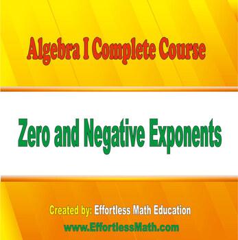 Algebra I Complete Course: Zero and Negative Exponents