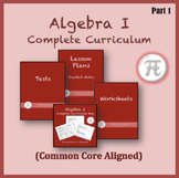 Algebra 1 Complete Curriculum Part 1 (Common Core Aligned)