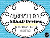 Algebra I EOC STAAR Review: Quadratic Equations
