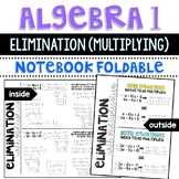 Algebra 1 - Elimination with Multiplication for Systems of Equations Foldable