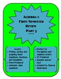 Algebra I: First Semester Review PART 3 (out of 3)