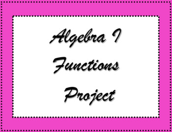 Algebra I Functions Project (domain and function notation)