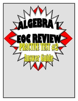 Algebra I/ Integrated I Practice Test 2 Answer Guide