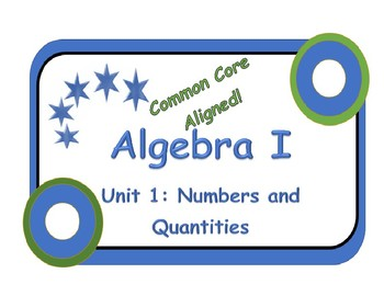 Algebra I: Numbers and Quantities, Common Core Aligned
