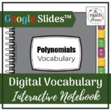 Algebra I: POLYNOMIALS Digital Vocabulary Interactive Notebook | Google Slides
