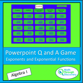 Algebra I: Powerpoint Q and A Game - Exponents and Exponential Functions