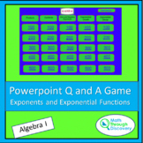 Algebra 1 - Powerpoint Q and A Game - Exponents and Expone