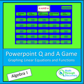Algebra I: Powerpoint Q and A Game - Graphing Linear Equations and Functions