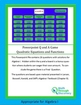 Algebra I: Powerpoint  Q and A Game - Quadratic Equations and Functions