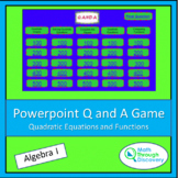 Powerpoint  Q and A Game - Quadratic Equations and Functions