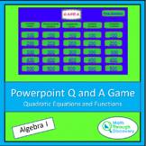 Algebra 1 - Powerpoint  Q and A Game - Quadratic Equations