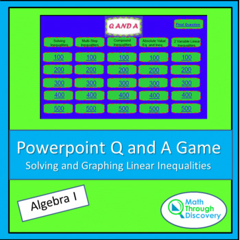 Algebra I: Powerpoint Q and A Game-Solving and Graphing Linear Inequalities
