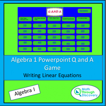 Algebra I: Powerpoint Q and A Game - Writing Linear Equations