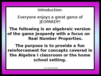 JEOPARDY:  Algebra I Properties of Real Numbers with editing