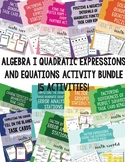 Algebra I Quadratic Expressions, Equations, and Functions Activity Bundle