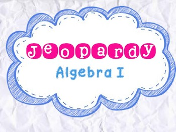 Algebra I Review Jeopardy Power Points