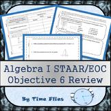Algebra I STAAR Objective 6 Review