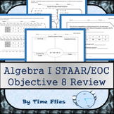 Algebra I STAAR Objective 8 Review