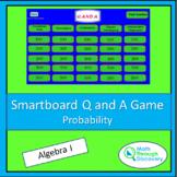Algebra 1 - Smartboard Q and A Game - Probability