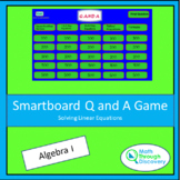Algebra 1 - Smartboard Q and A Game - Solving Linear Equations