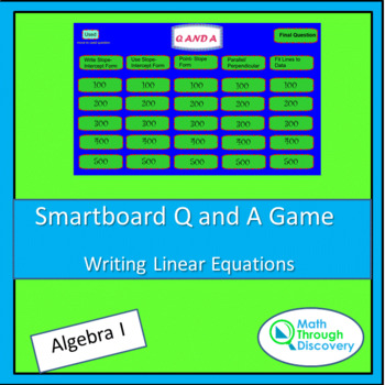 Algebra I Smartboard Q and A Game - Writing Linear Equations