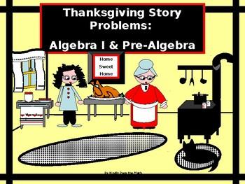 Thanksgiving:  Algebra I and pre-Algebra Thanksgiving Story Problems