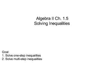 Algebra II Ch. 1.5 - Solving Inequalities