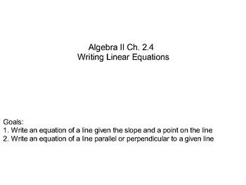 Algebra II Ch. 2.4 - Writing Linear Equations