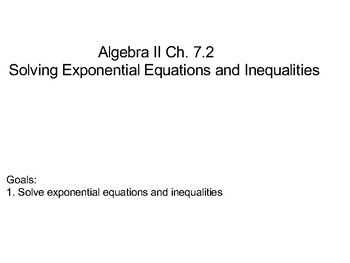 Algebra II Ch. 7.2 - Solving Exponential Equations and Inequalities
