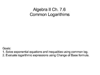 Algebra II Ch. 7.6 - Common Logarithms