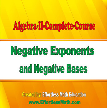Algebra II Complete Course: Negative Exponents and Negative Bases
