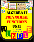 Algebra II - Polynomial Functions UNIT 36 Activities (348 Pages)