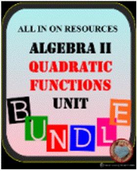Algebra II - Quadratic Functions UNIT (49 Activities = 550