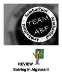 Algebra II:  Solving Review
