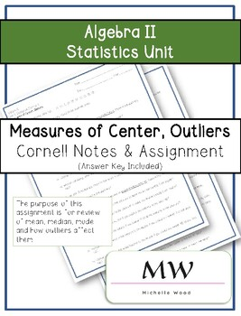 Algebra II Statistics - Measures of Center, Outliers Cornell Notes & Assignment