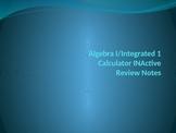 Algebra I/Integrated I Calculator Inactive Review Notes