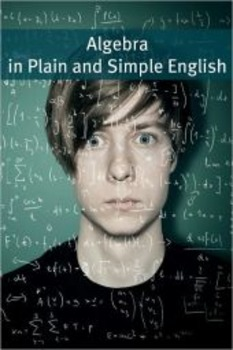 Algebra In Plain and Simple English: Math for the Absolute Beginner