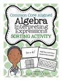Algebra: Interpreting Expressions Sorting Activity (FULL VERSION)