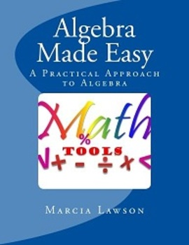 Algebra Made Easy; A Practical Approach to Algebra